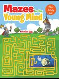 Mazes Made for the Ages: Kids Maze Activity Book