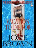 The Housewife Assassin's Vacation to Die For: Book 5 - The Housewife Assassin Mystery Series