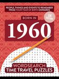 Born in 1960: Your Life in Wordsearch Puzzles