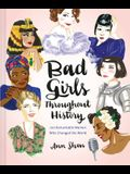 Bad Girls Throughout History: 100 Remarkable Women Who Changed the World (Women in History Book, Book of Women Who Changed the World)