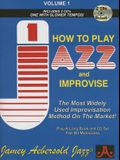 Jamey Aebersold Jazz -- How to Play Jazz and Improvise, Vol 1: The Most Widely Used Improvisation Method on the Market!, Book & 2 CDs