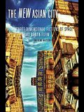 The New Asian City: Three-Dimensional Fictions of Space and Urban Form