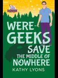 Were-Geeks Save the Middle of Nowhere, 3