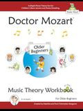 Doctor Mozart Music Theory Workbook for Older Beginners: In-Depth Piano Theory Fun for Children's Music Lessons and HomeSchooling - For Learning a Mus