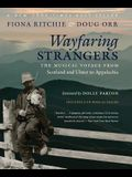 Wayfaring Strangers: The Musical Voyage from Scotland and Ulster to Appalachia [With CD (Audio)]