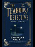 Unravelled Knots: The Teahouse Detective: Volume 3