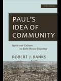 Paul's Idea of Community: Spirit and Culture in Early House Churches