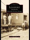 Lockport, Illinois: The Old Canal Town