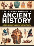 Children's Encyclopedia of Ancient History: Step Back in Time to Discover the Wonders of the Stone Age, Ancient Egypt, Ancient Greece, Ancient Rome, t