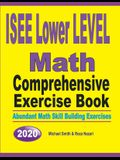 ISEE Lower Level Math Comprehensive Exercise Book: Abundant Math Skill Building Exercises