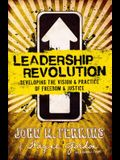 Leadership Revolution: Developing the Vision & Practice of Freedom & Justice