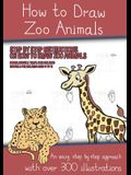 How to Draw Zoo Animals (A book on how to draw animals kids will love)