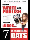 How to Write and Publish Your Own eBook in as Little as 7 Days