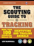 The Scouting Guide to Tracking: An Officially-Licensed Book of the Boy Scouts of America: More Than 100 Essential Skills for Identifying and Trailing