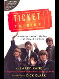 Ticket to Ride: Inside the Beatles' 1964 Tour That Changed the World [With CD]