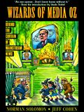 The Wizards of Media Oz: Behind the Curtain of Mainstream News