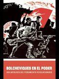 Bolcheviques En El Poder: Una Antologia del Pensamiento Revolucionario