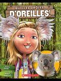 Quelles Droles D'Oreilles!