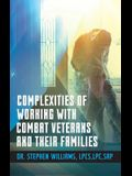 Complexities of Working with Combat Veterans and Their Families