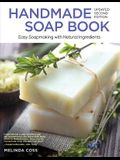 Handmade Soap Book, Updated 2nd Edition: Easy Soapmaking with Natural Ingredients