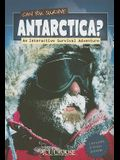 Can You Survive Antarctica?; An Interactive Survival Adventure (You Choose: Survival)