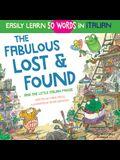 The Fabulous Lost & Found and the little Italian mouse: heartwarming & fun Italian book for kids to learn 50 words in Italian (bilingual Italian Engli