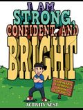 I Am Strong, Confident, and Bright: Affirmation Coloring Book for Boys