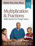 Multiplication & Fractions: Math Games for Tough Topics