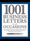 1001 Business Letters for All Occasions: From Interoffice Memos and Employee Evaluations to Company Policies and Business Invitations - Templates for