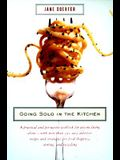 Going Solo in the Kitchen: A Practical and Persuasive Cookbook for Anyone Living Alone-With More Than 350 Easy, Delicious Recipes and Strategies