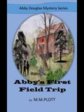 Abby's First Field Trip: Abby Douglas Mystery Series