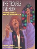 Trouble I've Seen: The Big Book of Negro Spirituals [With CD (Audio)]