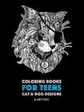 Coloring Books For Teens: Cat & Dog Designs: Detailed Zendoodle Animals For Relaxation; Advanced Coloring Pages For Older Kids & Teens; Stress R