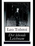 Der lebende Leichnam: Das spannende Theaterstück/Drama des russischen Autors Lew Tolstoi