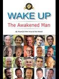 Wake Up: The Awakened Man