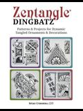 Zentangle Dingbatz: Patterns & Projects for Dynamic Tangled Ornaments & Decorations