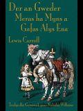 Der an Gweder Meras ha Myns a Gafas Alys Ena: Through the Looking-Glass in Cornish