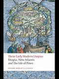 Three Early Modern Utopias: Thomas More: Utopia / Francis Bacon: New Atlantis / Henry Neville: The Isle of Pines