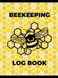 Beekeeping Log Book: Beekeepers Journal and Log, Honeybee Notebook, Beehive Inspection, Backyard Apiary, Beekeeper Gift