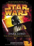 Dark Lord: The Rise of Darth Vadar