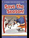 Save the Season: A Choose Your Path Hockey Book