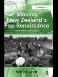 Making New Zealand's Pop Renaissance: State, Markets, Musicians. by Michael Scott