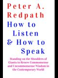 How to Listen and How to Speak: Standing on the Shoulders of Giants to Renew Commonsense and Uncommonsense Wisdom in the Contemporary World