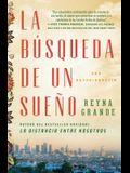 La Búsqueda de Un Sueño (a Dream Called Home Spanish Edition): Una Autobiografía