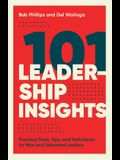 101 Leadership Insights: Practical Tools, Tips, and Techniques for New and Seasoned Leaders
