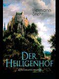 Der Heiligenhof (Heimatroman): Die Suche nach Gott: Ein romantischer Roman mit mystischen Elementen