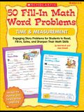 50 Fill-in Math Word Problems, Time & Measurement: Engaging Story Problems, Grades 2-3