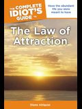 The Complete Idiot's Guide to the Law of Attraction: Have the Abundant Life You Were Meant to Have
