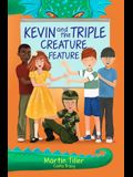 Kevin and the Triple Creature Feature