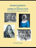 Women Patriots in the American Revolution: Stories of Bravery, Daring, and Compassion